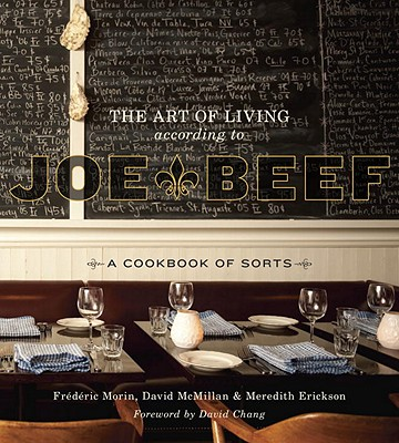 The Art of Living According to Joe Beef: A Cookbook of Sorts Cover Image