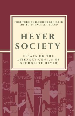 Heyer Society - Essays on the Literary Genius of Georgette Heyer Cover Image