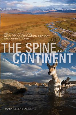 The Spine of the Continent: The Most Ambitious Wildlife Conservation Project Ever Undertaken Cover Image