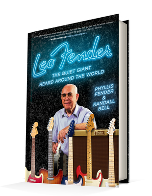 Leo Fender: The Quiet Giant Heard Around the World Cover Image