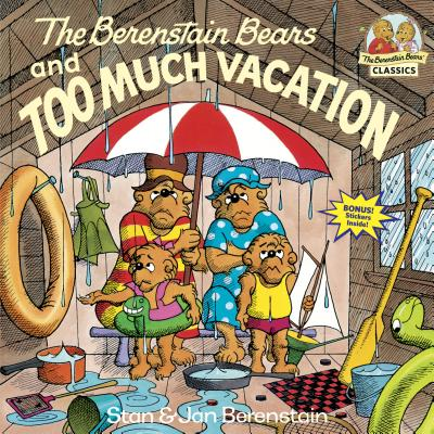 The Berenstain Bears and Too Much Vacation (First Time Books(R)) Cover Image