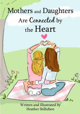 Mothers and Daughters Are Connected by the Heart Cover Image