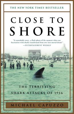 Close to Shore: The Terrifying Shark Attacks of 1916 Cover Image