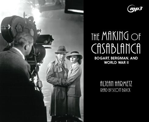 The Making of Casablanca: Bogart, Bergman, and World War II Cover Image