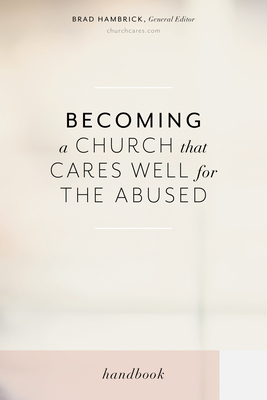 Becoming a Church that Cares Well for the Abused Cover Image