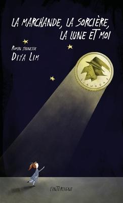 La marchande, la sorcière, la lune et moi Cover Image