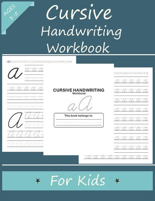 Cursive Handwriting Workbook for Kids: Learn to write in Cursive, Improve Your Writing Skills & Practice Cover Image