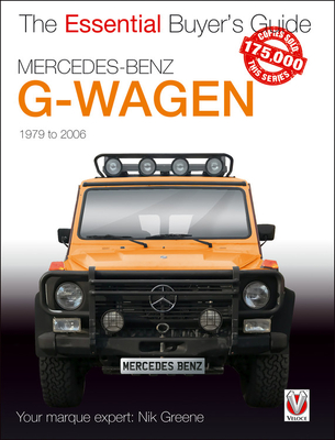 Mercedes-Benz G-Wagen: All models, including AMG specials, 1979 to 2006 (The Essential Buyer's Guide) Cover Image