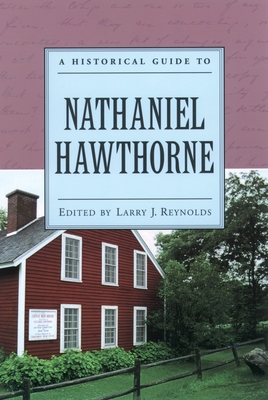 A Historical Guide to Nathaniel Hawthorne Cover Image