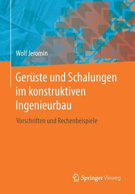 Gerüste Und Schalungen Im Konstruktiven Ingenieurbau: Vorschriften Und Rechenbeispiele Cover Image
