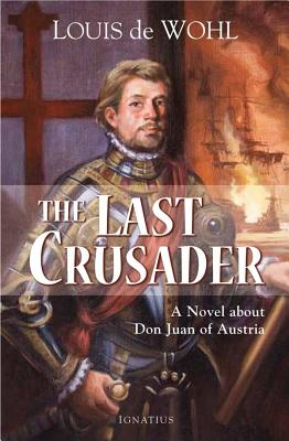 The Last Crusader: A Novel About Don Juan of Austria Cover Image