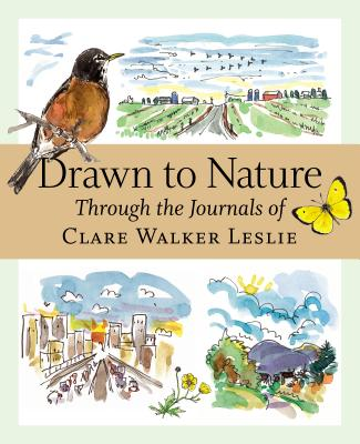 Drawn to Nature: Through the Journals of Clare Walker Leslie Cover Image