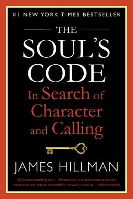 The Soul's Code: In Search of Character and Calling Cover Image
