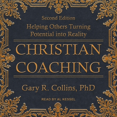 Christian Coaching Lib/E: Helping Others Turn Potential Into Reality, Second Edition Cover Image