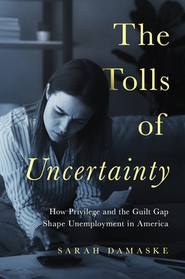 The Tolls of Uncertainty: How Privilege and the Guilt Gap Shape Unemployment in America Cover Image