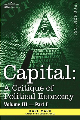 Capital: A Critique of Political Economy - Vol. III-Part I: The Process of Capitalist Production as a Whole Cover Image
