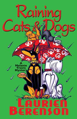 Raining Cats & Dogs (A Melanie Travis Mystery #12) Cover Image