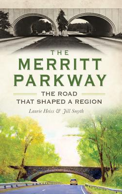 The Merritt Parkway: The Road That Shaped a Region Cover Image
