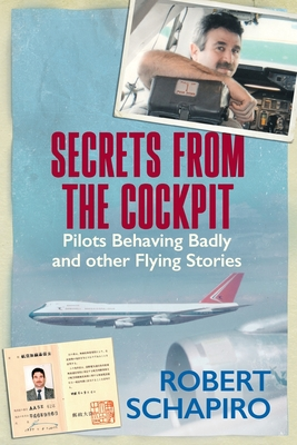 SECRETS FROM THE COCKPIT - Pilots behaving badly and other flying stories Cover Image