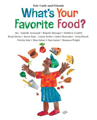What's Your Favorite Food? (Eric Carle and Friends' What's Your Favorite #4) Cover Image