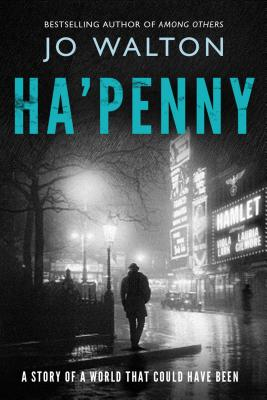 Ha'penny: A Story of a World that Could Have Been (Small Change #2) Cover Image