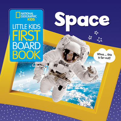 National Geographic Kids Little Kids First Board Book: Space (First Board Books) Cover Image