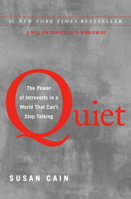 Quiet: The Power of Introverts in a World That Can't Stop Talking (Hardcover) By Susan Cain
