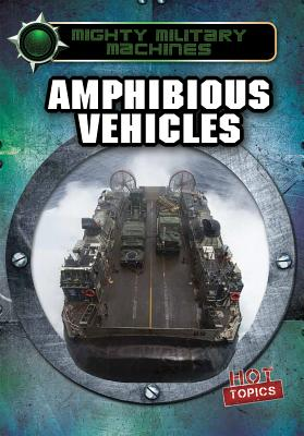 Amphibious Vehicles (Mighty Military Machines) Cover Image