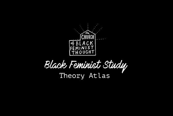 The Black Feminist Study Theory Atlas Cover Image