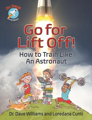 Go for Liftoff!: How to Train Like an Astronaut (Dr. Dave -- Astronaut) Cover Image