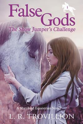 False Gods: The Show Jumper's Challenge Cover Image