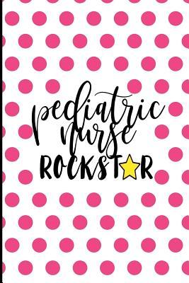 Pediatric Nurse Rockstar: PICU Nurse Gifts, Pediatric Nurse Gifts, Thank You NICU Nurse, Best NICU Nurse Ever, NICU Notebook, PICU Notebook, 6x9 Cover Image