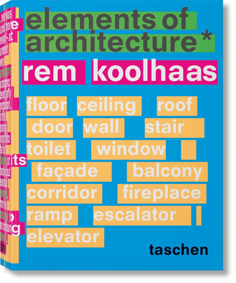 Rem Koolhaas. Elements of Architecture Cover Image
