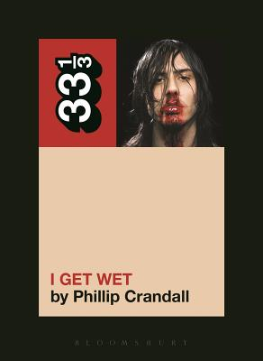 Andrew W.K.'s I Get Wet (33 1/3) Cover Image