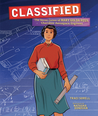 Classified: The Secret Career of Mary Golda Ross, Cherokee Aerospace Engineer Cover Image