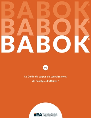 Le Guide du Business Analysis Body of Knowledge(R) (Guide BABOK(R)) Cover Image