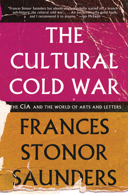 The Cultural Cold War: The CIA and the World of Arts and Letters Cover Image