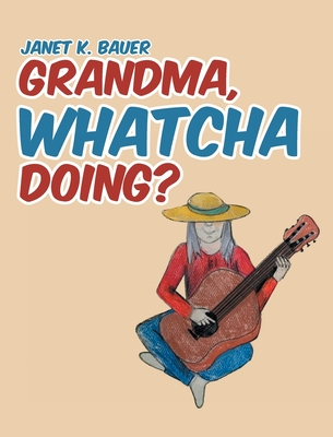 Grandma, Whatcha Doing? Cover Image