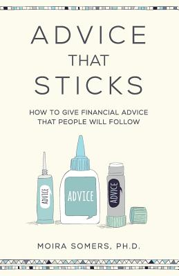 Advice That Sticks: How to give financial advice that people will follow Cover Image