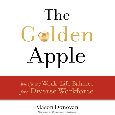 The Golden Apple: Redefining Work-Life Balance for a Diverse Workforce Cover Image