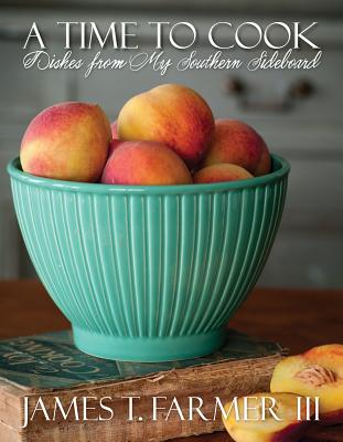 A Time to Cook: Dishes from My Southern Sideboard Cover Image