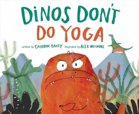 Dinos Don't Do Yoga Cover Image