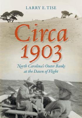 Circa 1903: North Carolina's Outer Banks at the Dawn of Flight Cover Image