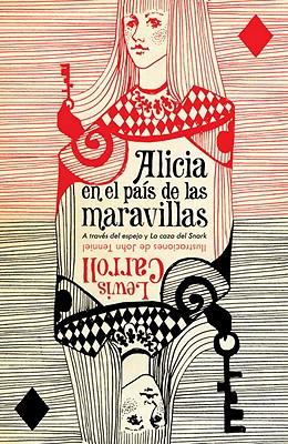 Alicia en el Pais de las Maravillas: A Traves del Espejo, la Caza del Snark = Alice's Adventures in Wonderland Cover Image