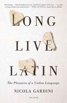 Long Live Latin: The Pleasures of a Useless Language Cover Image