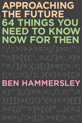 Approaching the Future: 64 Things You Need to Know Now for Then Cover Image