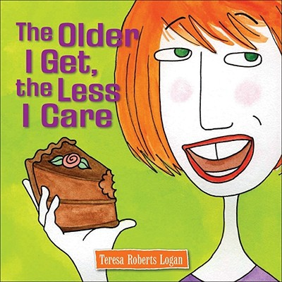 The Older I Get, the Less I Care Cover Image