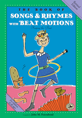 The Book of Songs & Rhymes with Beat Motions: Revised Edition (First Steps in Music series) Cover Image