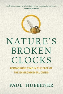 Nature's Broken Clocks: Reimagining Time in the Face of the Environmental Crisis Cover Image
