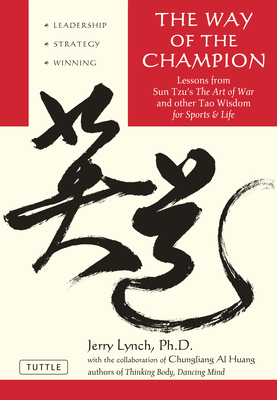Way of the Champion: Lessons from Sun Tzu's the Art of War and Other Tao Wisdom for Sports & Life Cover Image